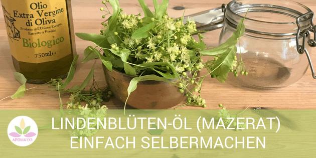 Lindenblütenöl selbermachen