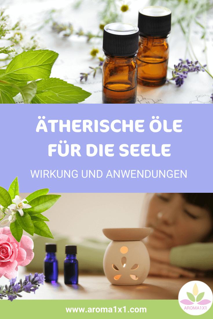 ätherische Öle für die Seele Wirkung und Anwendungen