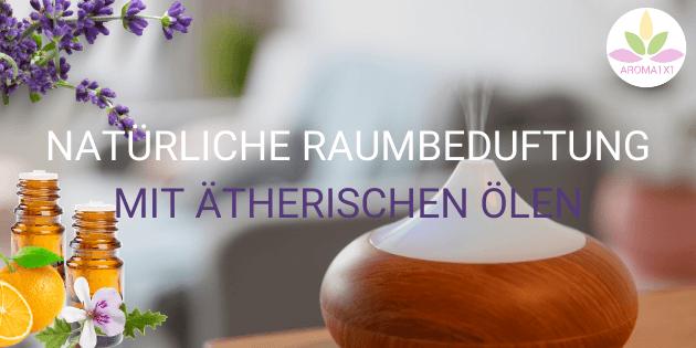 Raumduft mit ätherischen Ölen selbermachen